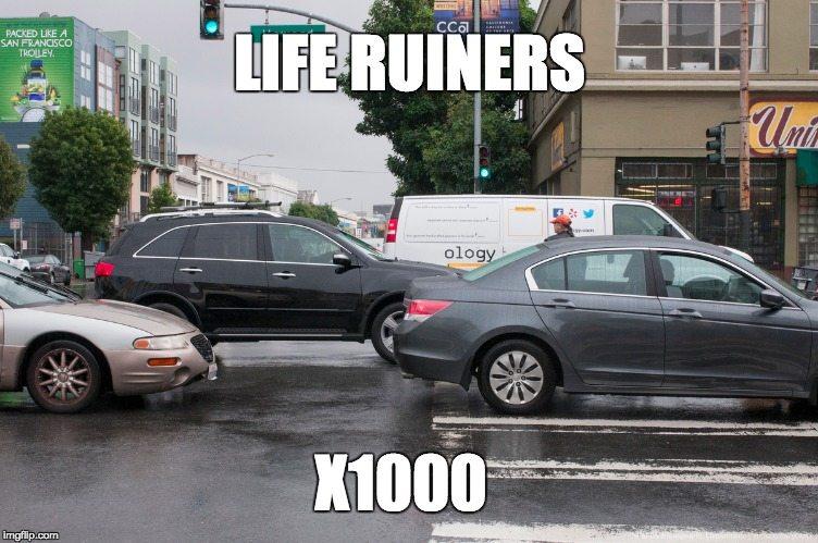 life-ruiners